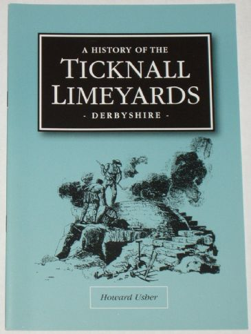 A History of the Ticknall Limeyards, by Howard Usher